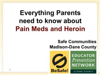 Everything Parents  need to know about  Pain Meds and Heroin