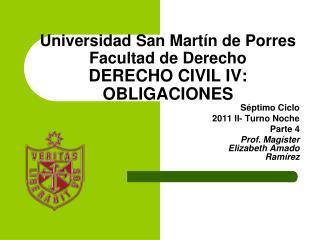 Universidad San Martín de Porres Facultad de Derecho DERECHO CIVIL IV: OBLIGACIONES