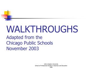 WALKTHROUGHS Adapted from the  Chicago Public Schools   November 2003