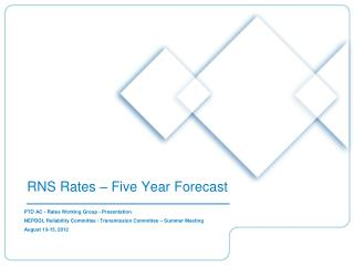 RNS Rates – Five Year Forecast