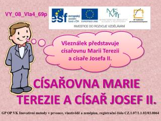 CÍSAŘOVNA MARIE TEREZIE A CÍSAŘ JOSEF II.