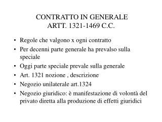 CONTRATTO IN GENERALE ARTT. 1321-1469 C.C.