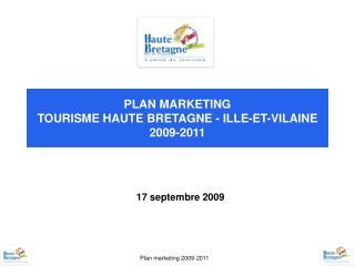 PLAN MARKETING  TOURISME HAUTE BRETAGNE - ILLE-ET-VILAINE 2009-2011