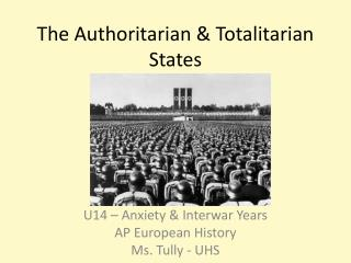 The Authoritarian & Totalitarian States