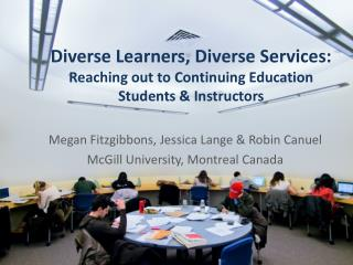 Diverse Learners, Diverse Services: Reaching out to Continuing Education Students & Instructors
