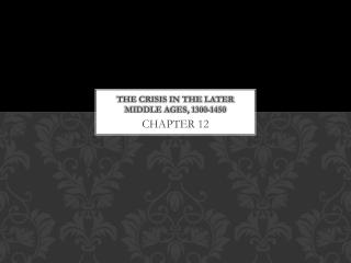 The Crisis in the Later Middle Ages, 1300-1450