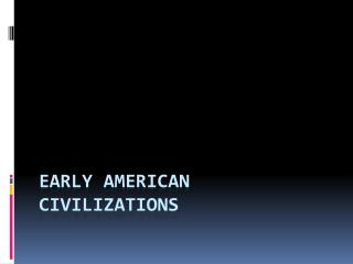 Early American Civilizations