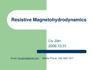 Resistive Magnetohydrodynamics