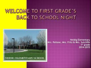 Welcome to First Grade's  Back to School Night