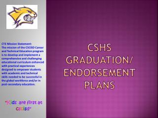 CSHS Graduation/ Endorsement Plans
