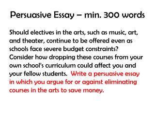 Persuasive Essay – min. 300 words