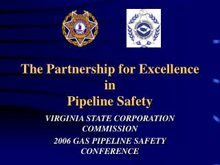 The Partnership for Excellence in Pipeline Safety
