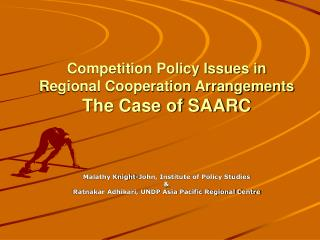 Competition Policy Issues in  Regional Cooperation Arrangements The Case of SAARC