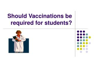 Should Vaccinations be required for students?
