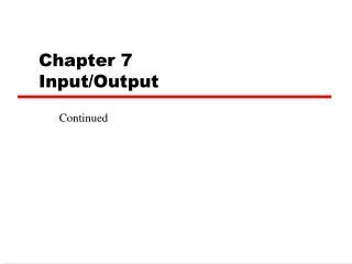 Chapter 7 Input/Output