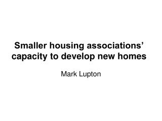 Smaller housing associations' capacity to develop new homes