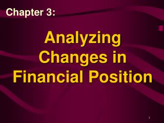 Analyzing Changes in Financial Position