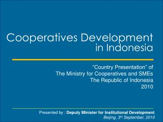 """Cooperatives Development in Indonesia """"Country Presentation"""" of"""