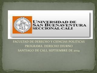 FACULTAD DE DERECHO Y CIENCIAS POLITICAS PROGRAMA: DERECHO DIURNO