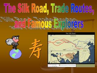 The Silk Road, Trade Routes, and Famous Explorers