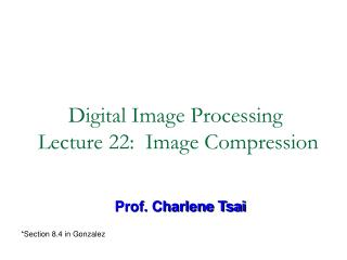 Digital Image Processing  Lecture 22:  Image Compression