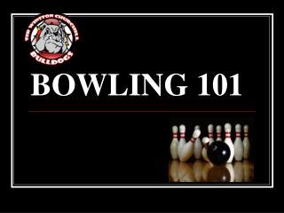 BOWLING 101