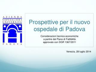 Prospettive per il nuovo ospedale di Padova