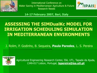 ASSESSING THE SIMDualKc MODEL FOR IRRIGATION SCHEDULING SIMULATION IN MEDITERRANEAN ENVIRONMENTS