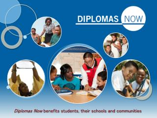 Diplomas Now  benefits students, their schools and communities