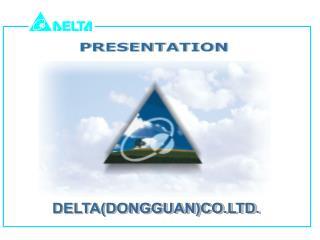 DELTA(DONGGUAN)CO.LTD.
