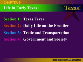 Section 1: Texas Fever Section 2: Daily Life on the Frontier Section 3: Trade and Transportation