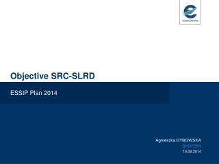 Objective SRC-SLRD