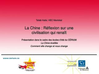 Ta eb Hafsi, HEC Montr al  La Chine : R flexion sur une civilisation qui rena t  Pr sentation dans le cadre des  coles d