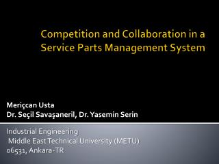 Competition and Collaboration in a Service Parts Management System