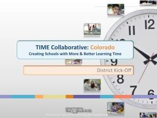 TIME Collaborative:  Colorado Creating Schools with More & Better Learning Time