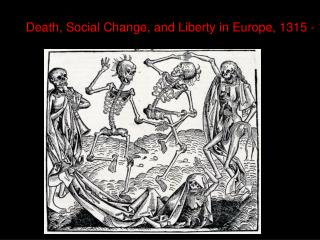 Death, Social Change, and Liberty in Europe, 1315 - 1381