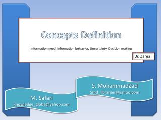 Concepts Definition Information need, Information behavior,  Uncertainty ,  Decision making