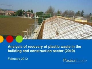 Analysis of recovery of plastic waste in the building and construction sector (2010)