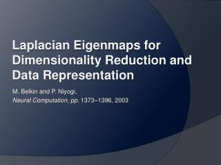 Laplacian Eigenmaps for Dimensionality Reduction and Data Representation