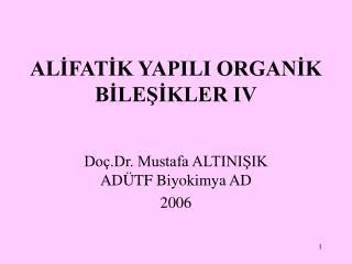 ALIFATIK YAPILI ORGANIK BILESIKLER IV
