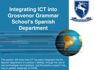 Integrating ICT into  Grosvenor Grammar School's Spanish Department
