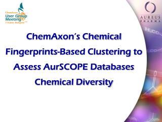 ChemAxon's Chemical Fingerprints-Based Clustering to Assess AurSCOPE Databases Chemical Diversity