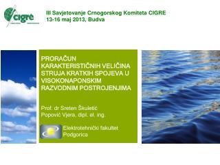 III  Savjetovanje Crnogorskog Komiteta  CIGRE 13-16 maj 2013, Budva