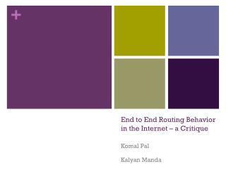 End to End Routing Behavior in the Internet � a Critique