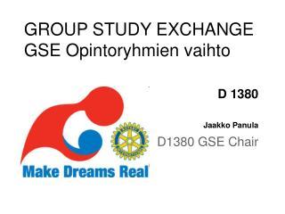 GROUP STUDY EXCHANGE GSE Opintoryhmien vaihto