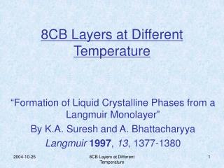 8CB Layers at Different Temperature