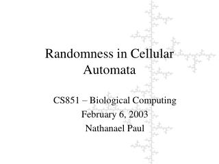 CS851 – Biological Computing February 6, 2003 Nathanael Paul