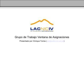 Grupo de Trabajo Ventana de Asignaciones Presentado por: Enrique Torres ( eta@millicom.pe )