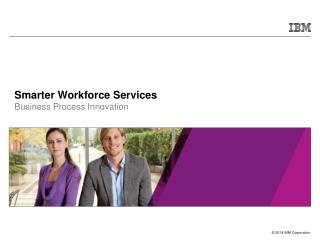 Smarter Workforce Services Business Process Innovation