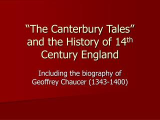 �The Canterbury Tales� and the History of 14 th  Century England